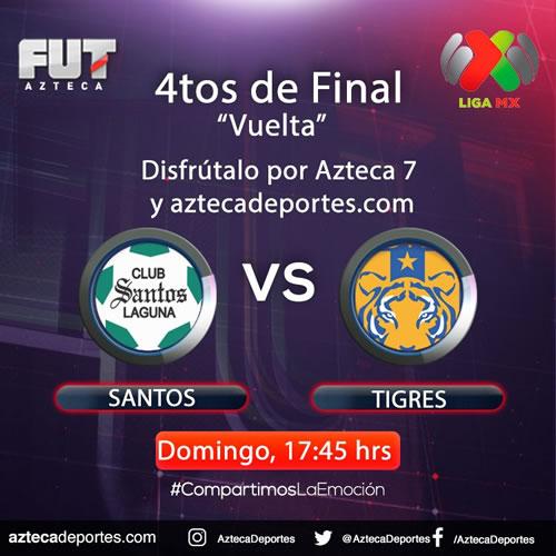 Santos vs Tigres, Liguilla del Clausura 2018 ¡En vivo! | vuelta - santos-vs-tigres-tv-azteca-liguilla-clausura-2018