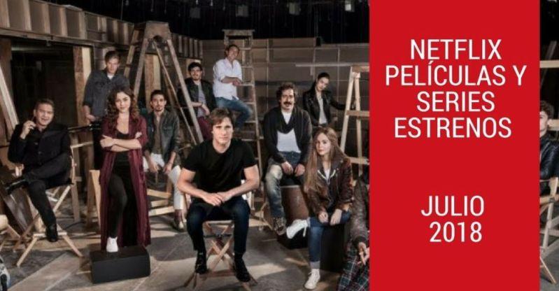 Estrenos Netflix Julio 2018  Producciones Originales