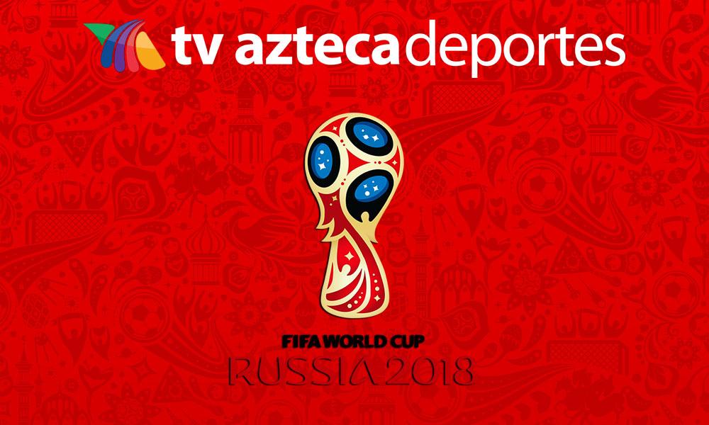 Partidos del Mundial 2018 que transmitirá TV Azteca por Azteca 7 - partidos-del-mundial-tv-azteca-2018