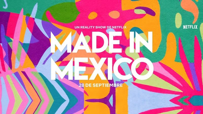 Netflix estrenará su primer reality show mexicano: Made in Mexico el 28 septiembre - made-in-mexico-800x450