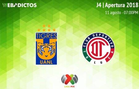 Tigres vs Toluca, J4 de la Liga MX A2018 ¡En vivo por internet!