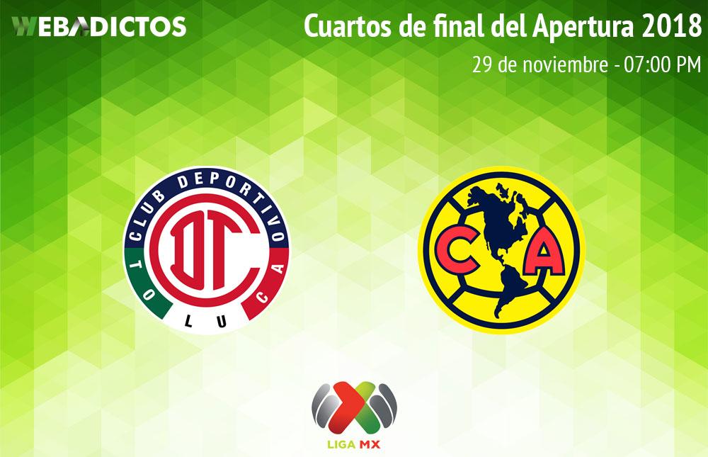 Toluca vs América, Liguilla de Liga MX A2018 ¡En vivo por internet! - toluca-vs-america-liguilla-a2018