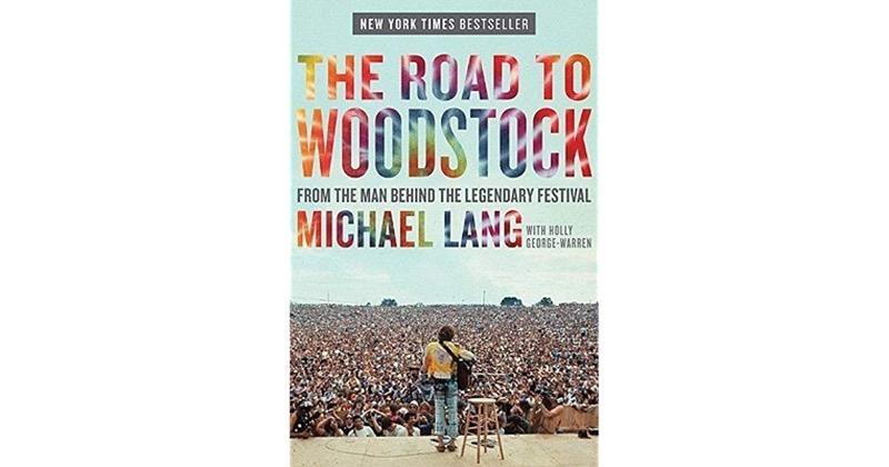 Los mejores libros para leer en 2019 - michael-lang-the-road-to-woodstock