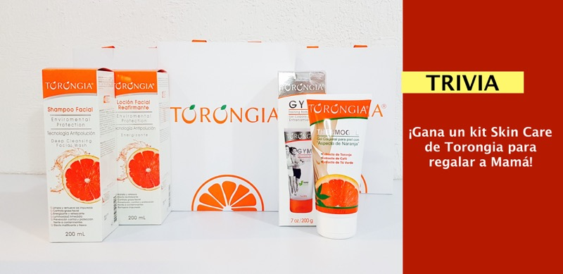 [Trivia] ¡Gana un kit Skin Care de Torongia para regalar a mamá este 10 de Mayo! - torongia-y-webadictos