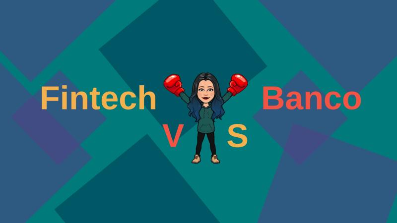 Fintech vs Banco ¿quién es más rápido en satisfacer las necesidades actuales de los usuarios? - fintech-vs-banco-800x450