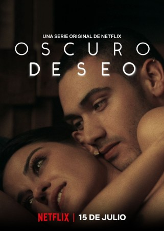 Netflix revela el trailer oficial de la serie Oscuro Deseo