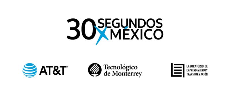 30 SegundosXMéxico: iniciativa de emprendimiento con propósito ¡conoce cómo participar! - 30-segundosxmexico
