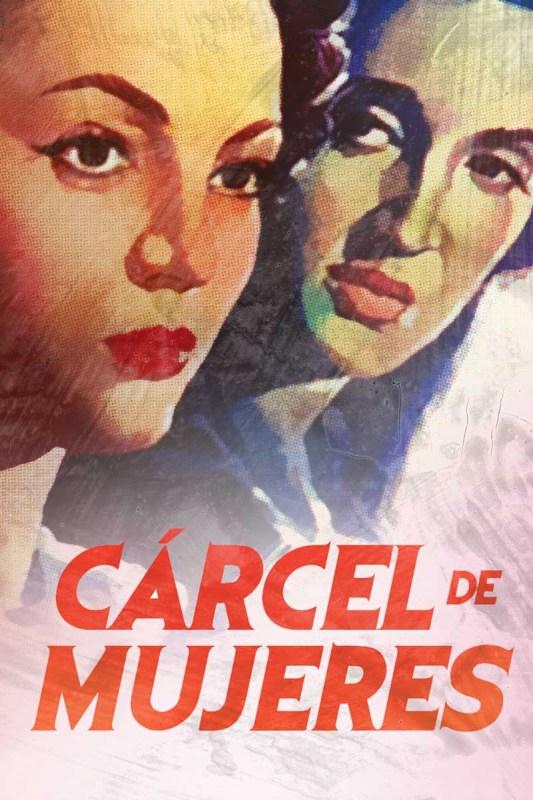 Películas de mujeres mexicanas que nos inspiran en VIX ¡disfrutalas totalmente gratis! - carcel-de-mujeres-vix-cine-y-tv-gratis-533x800