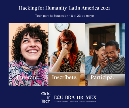 Girls in Tech invita a jóvenes a participar en Hacking for Humanity Latin America