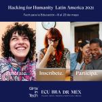 Girls in Tech invita a jóvenes a participar en Hacking for Humanity Latin America