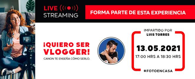 ¿Quieres ser vlogger? Se parte del streaming de Canon donde te dará algunos consejos para ponerlo en marcha - vlogger