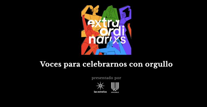 Televisa Digital presenta la segunda edición de Extraordinarixs, voces para celebrarnos con orgullo - extraordinarixs-800x417