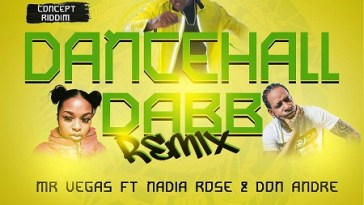 MR VEGAS FT NADIA ROSE & DON ANDRE – DANCEHALL DABB (REMIX) 21