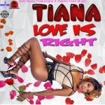 TIANA - LOVE IS RIGHT 26