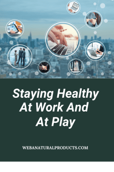 Staying healthy at work and at play