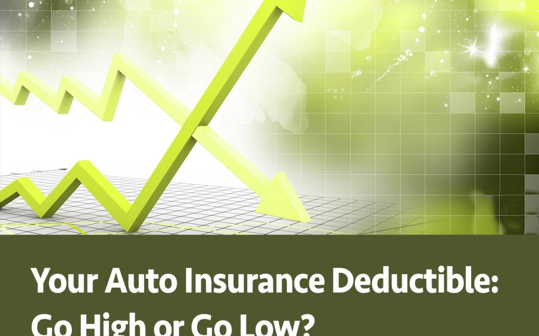 Think carefully when selecting your deductible.
