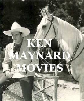Ken Maynard WESTERN MOVIES