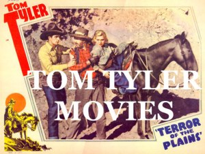 TOM TYLER MOVIES