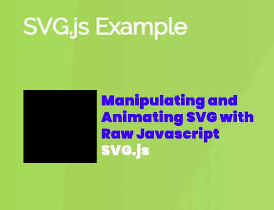 Manipulating-and-Animating-SVG-with-Raw-Javascript