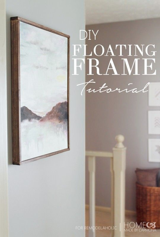 LOVE this. How to make a floating frame to put around canvas. DIY Floating Frame Tutorial @Remodelaholic .