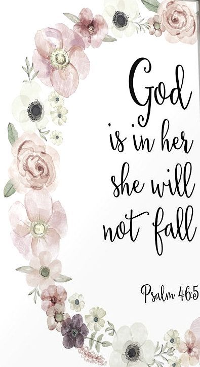 God is in her she will not fall. Psalm 4:6-5