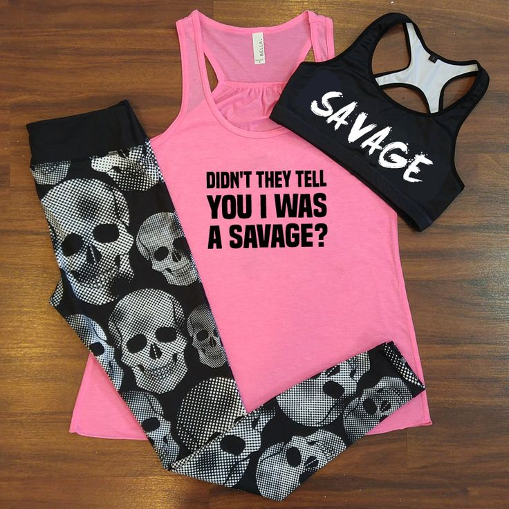 Didnt they tell you that I was a savage shirt – savage sports bra – skull leggings