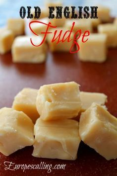 Old English Fudge / europescalling.com A delicious sweet treat made from milk, but