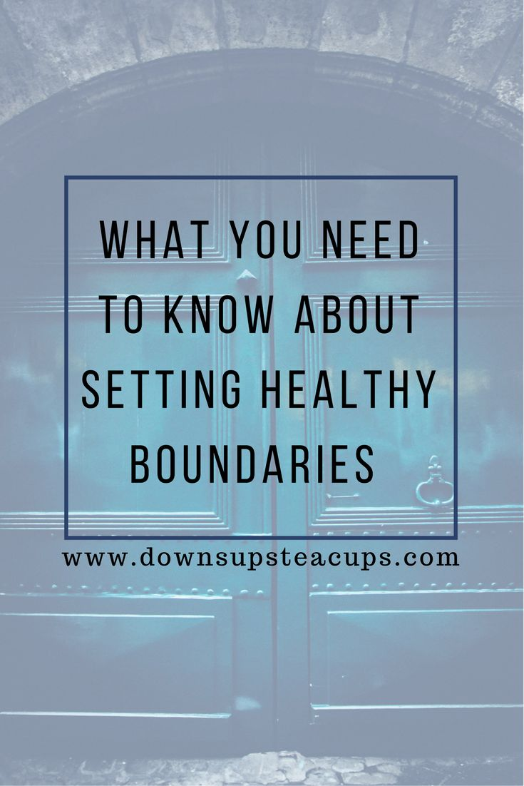 What You Need To Know About Setting Healthy Boundaries  www.downsupsteacu…