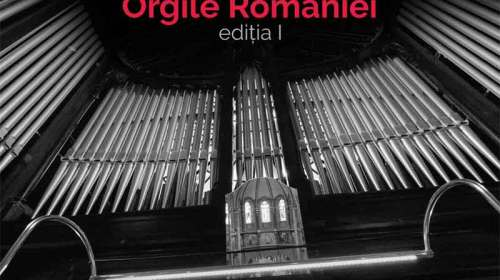 """Turneul Naţional """"Orgile României"""" – ediţia I"""