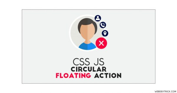 Circular Floating Action With CSS and JavaScript ...