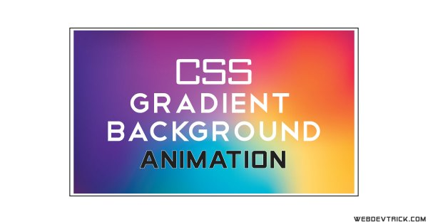 CSS Gradient Background Animation | Pure CSS Moving Gradient