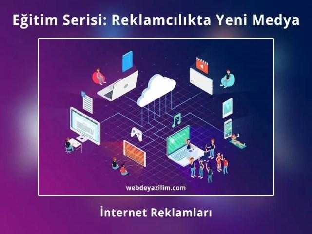 Reklamcılıkta Yeni Medya - İnternet Reklamları