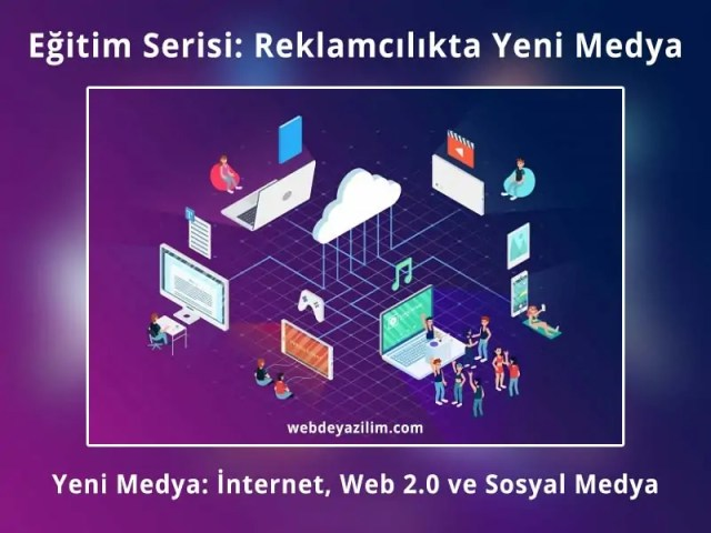 Yeni Medya İnternet, Web 2.0 ve Sosyal Medya