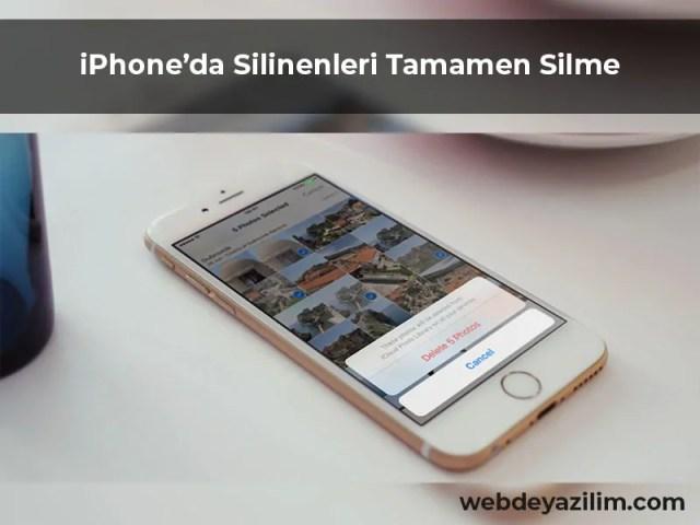 iPhone'da Silinen Fotoğrafları Tamamen Silme