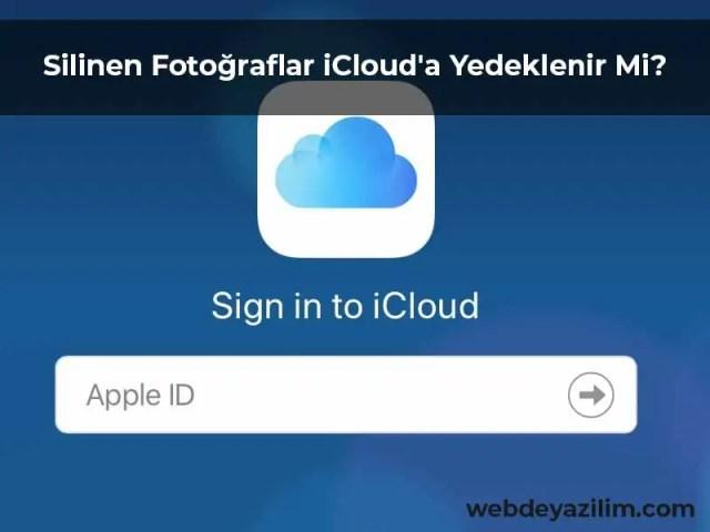 Silinen Fotoğraflar iCloud'a Yedeklenir Mi?