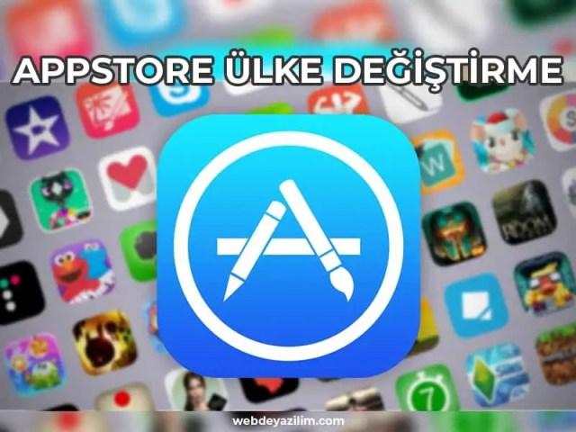 App Store Ülke Değiştirme