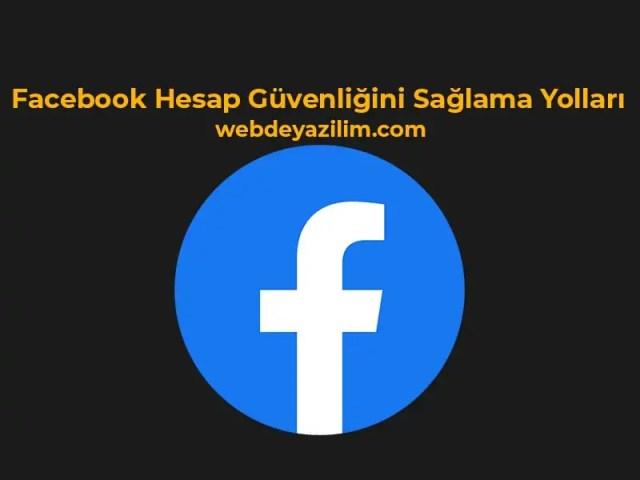 Facebook Hesap Güvenliğini Sağlama Yolları