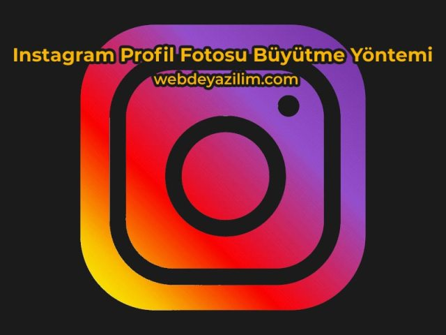 Instagram Profil Fotosu Büyütme