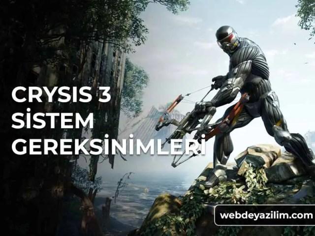 Crysis 3 Sistem Gereksinimleri - Önerilen ve Minimum