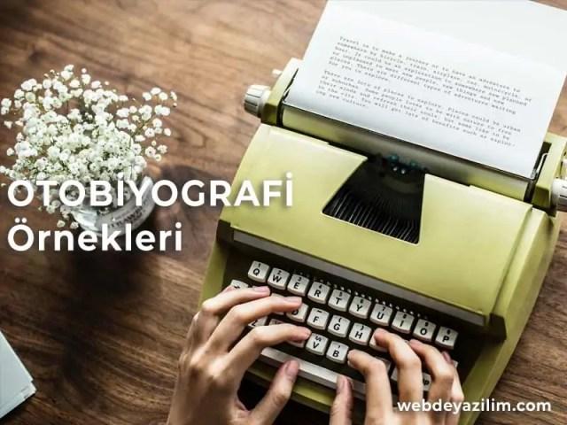 Otobiyografi Örnekleri - Otobiyografi Nasıl Yazılır?