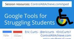 Google Tools for Special Needs* - Google Presentationer