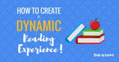 How to Create a Dynamic Reading Experience   Shake Up Learning