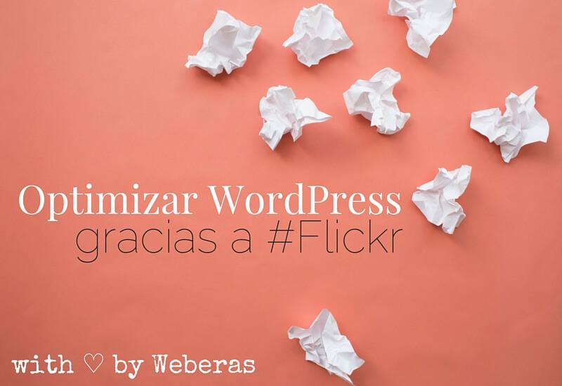 Cómo optimizar tu WordPress gracias a Flickr