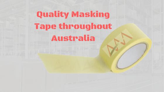 Quality Masking Tape throughout Australia