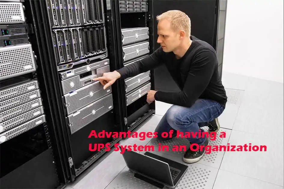 Best Advantages of having UPS System in an Organization 2021