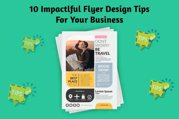 10 Impactful Flyer Design Tips For Your Business