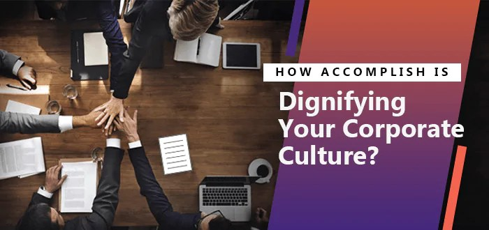 How Accomplish EP Would Dignify Your Corporate Culture?
