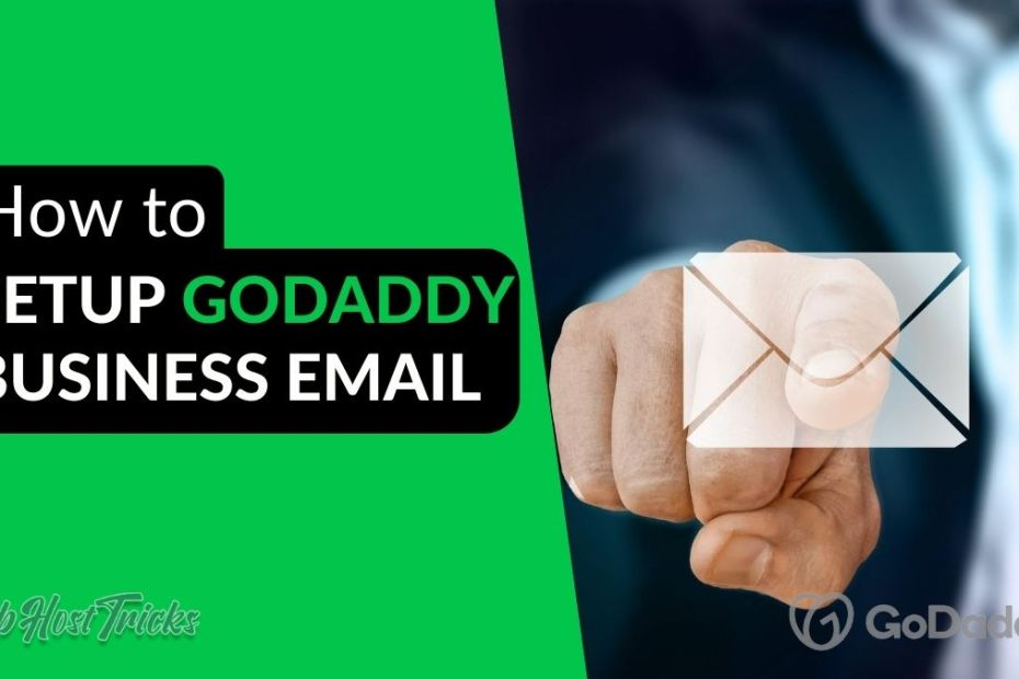 How to Setup Godaddy Business Email
