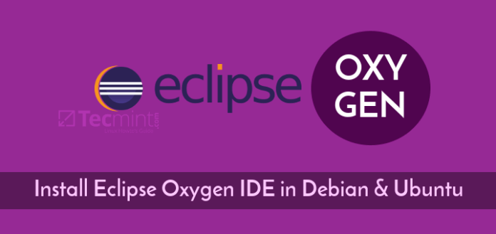 How to Install Eclipse Oxygen IDE in Debian and Ubuntu