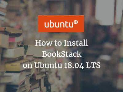 How to Install BookStack on Ubuntu 18.04 LTS
